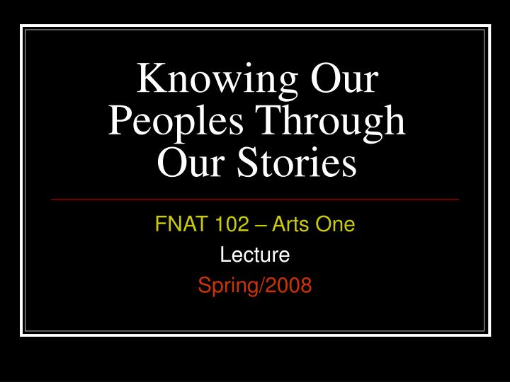 Knowing Our Peoples Through Our Stories