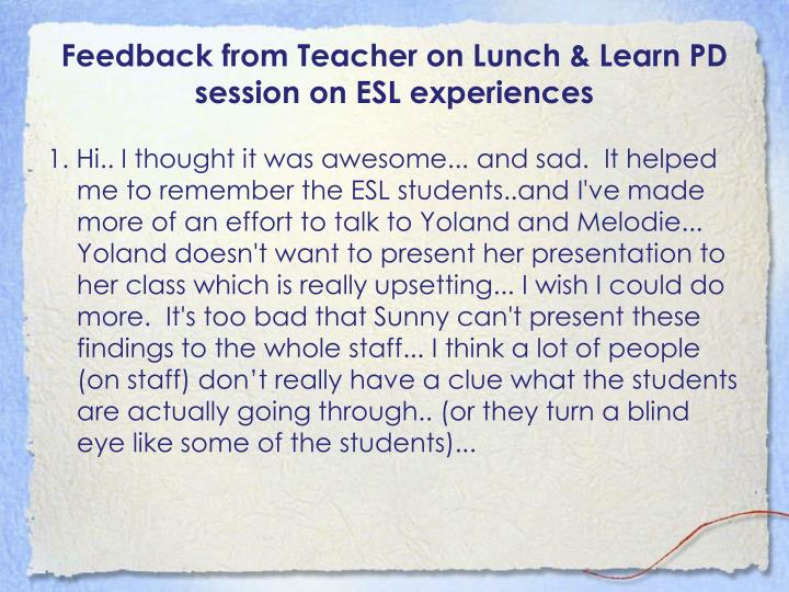 Feedback from Teacher on Lunch & Learn PD session on ESL experiences