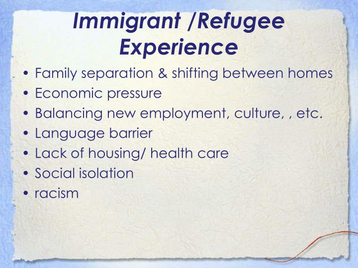 Immigrant /Refugee Experience