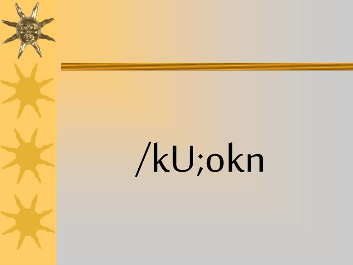 /kU;okn