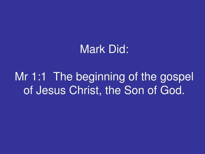 Mark Did: