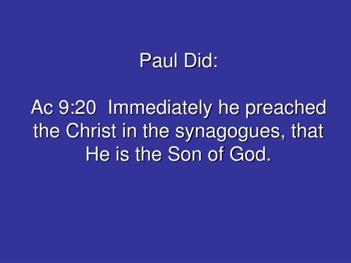 Paul Did: