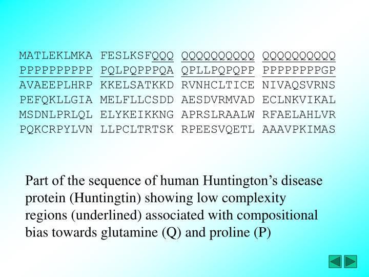 Part of the sequence of human Huntington's disease protein (Huntingtin) showing low complexity regions (underlined) associated with compositional bias towards glutamine (Q) and proline (P)