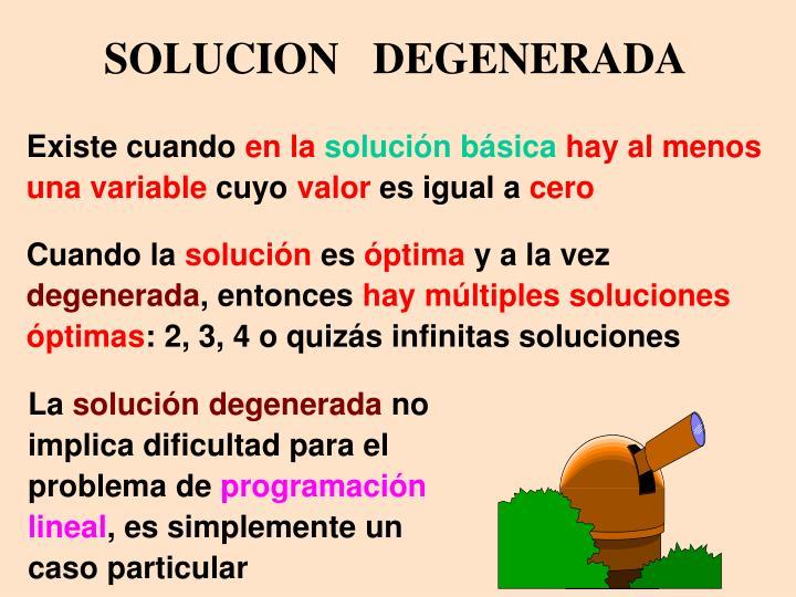 SOLUCION   DEGENERADA