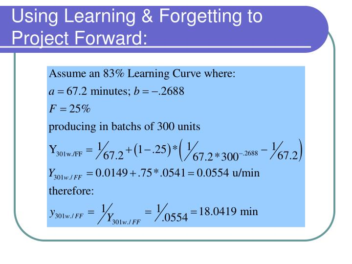 Using Learning & Forgetting to Project Forward: