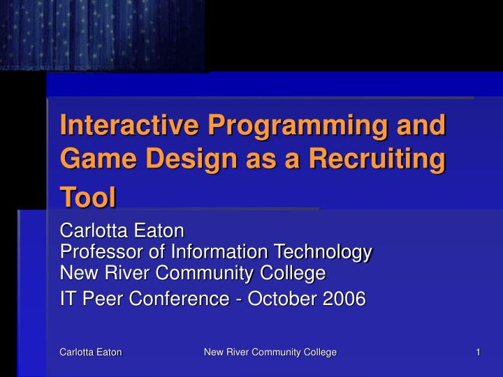 Interactive Programming and Game Design as a Recruiting Tool