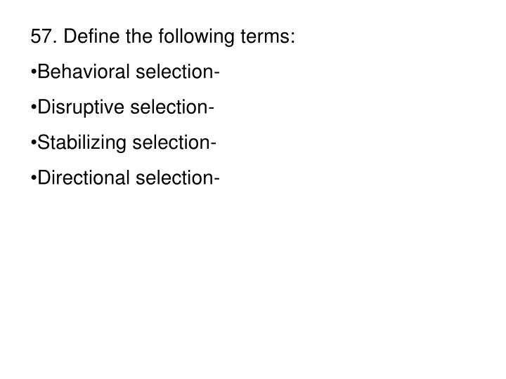57. Define the following terms: