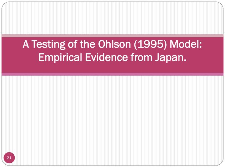 A Testing of the Ohlson (1995) Model: Empirical Evidence from Japan.