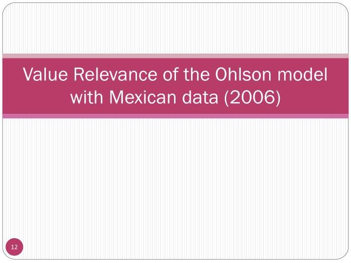 Value Relevance of the Ohlson model with Mexican data (2006)