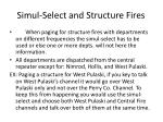simul select and structure fires