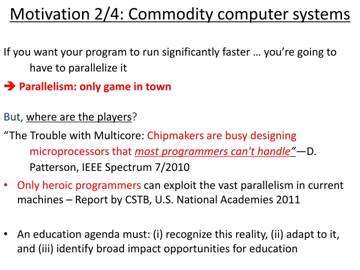 Motivation 2/4: Commodity computer systems