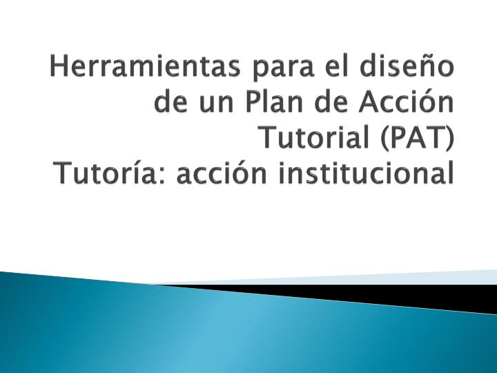 Herramientas para el diseño de un Plan de Acción Tutorial (PAT)