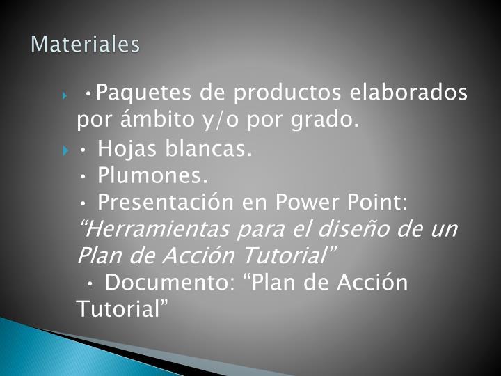 •Paquetes de productos elaborados   por ámbito y/o por grado.