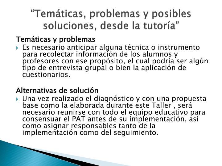 """""""Temáticas, problemas y posibles soluciones, desde la tutoría"""""""