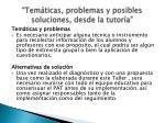tem ticas problemas y posibles soluciones desde la tutor a1