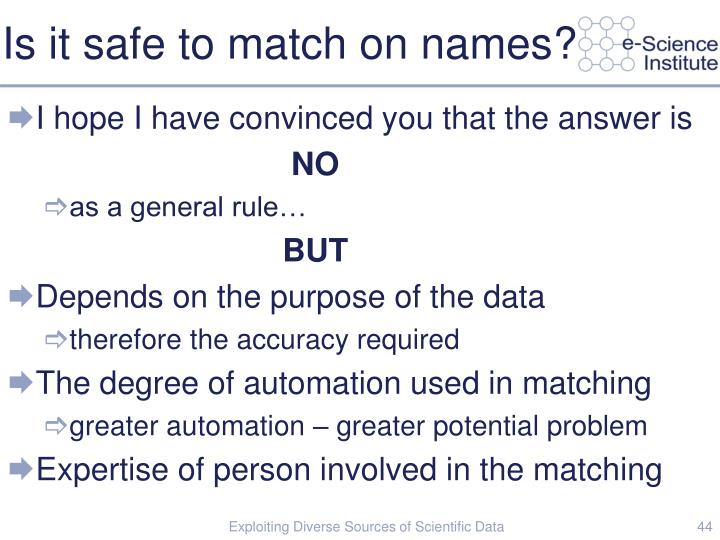 Is it safe to match on names?