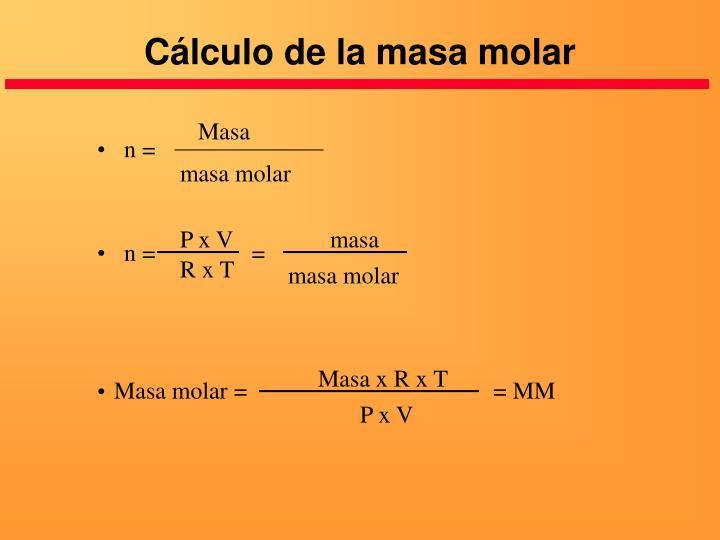 Cálculo de la masa molar