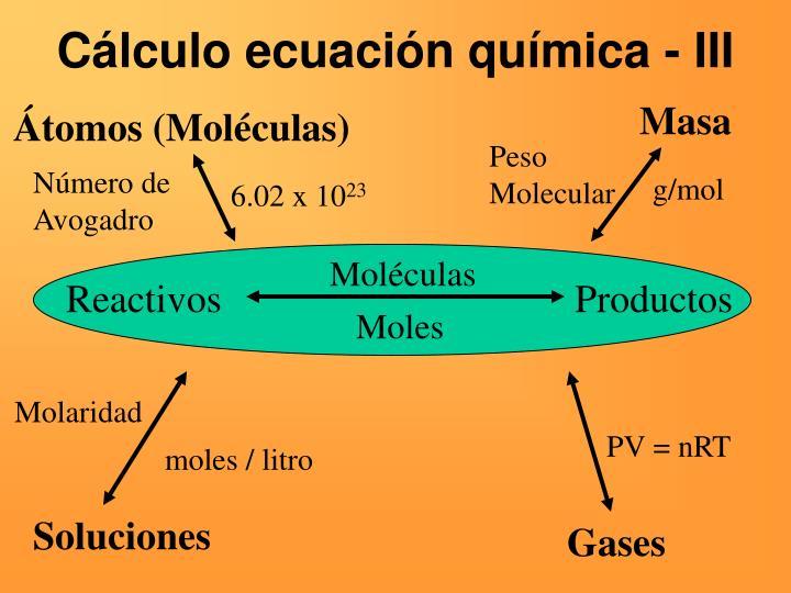 Cálculo ecuación química - III