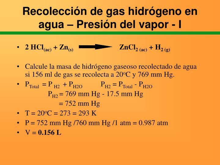 Recolección de gas hidrógeno en agua – Presión del vapor - I