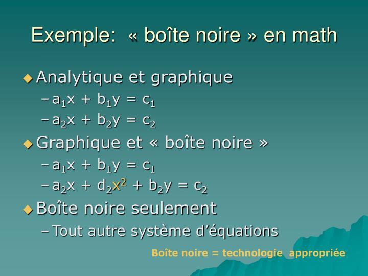 Exemple:  «boîte noire» en math