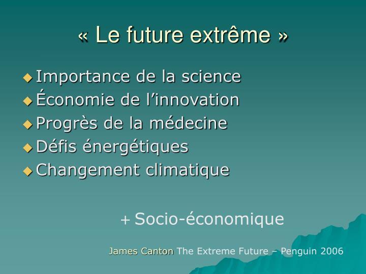 «Le future extrême»