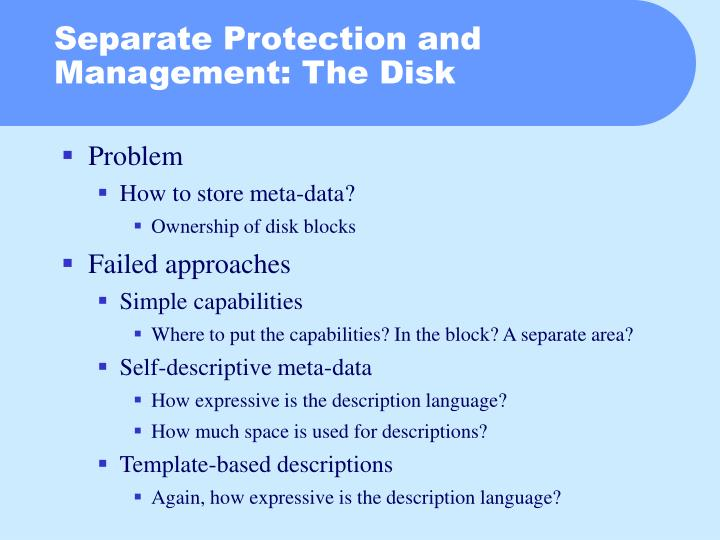 Separate Protection and Management: The Disk