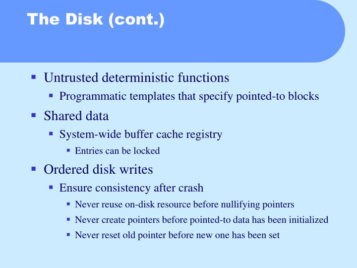 The Disk (cont.)