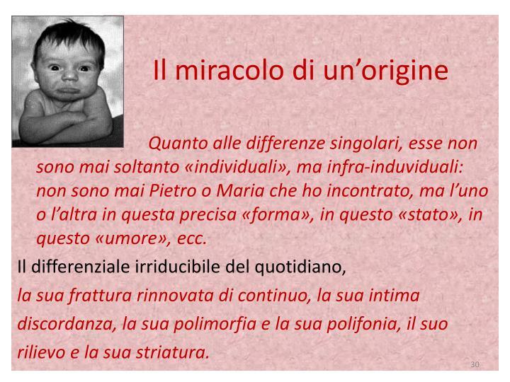 Il miracolo di un'origine