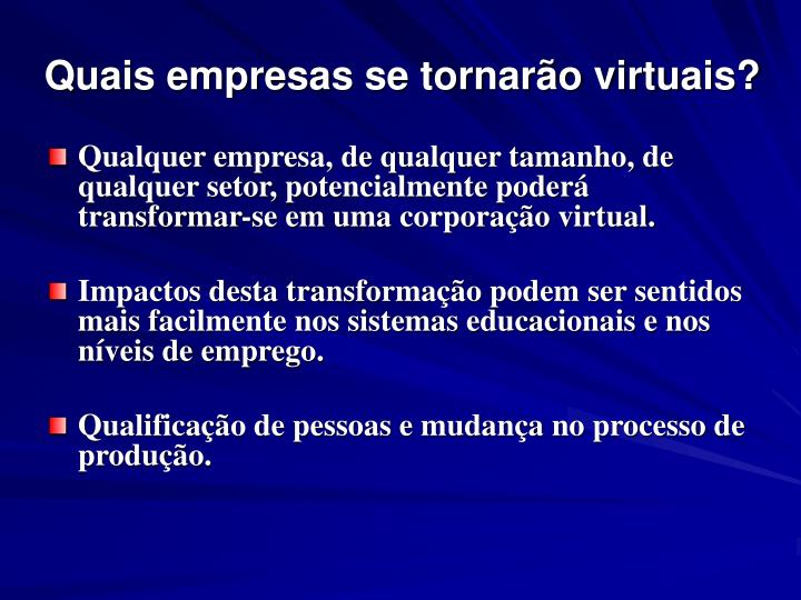 Quais empresas se tornarão virtuais?