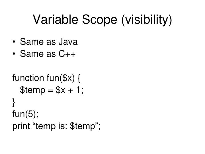 Variable Scope (visibility)