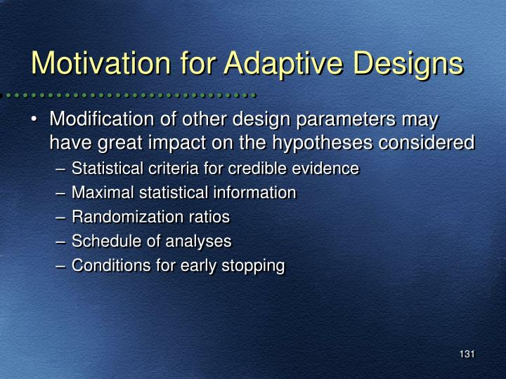 Motivation for Adaptive Designs