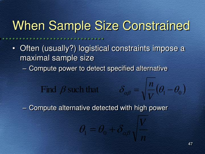 When Sample Size Constrained