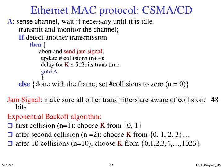 Ethernet MAC protocol: CSMA/CD