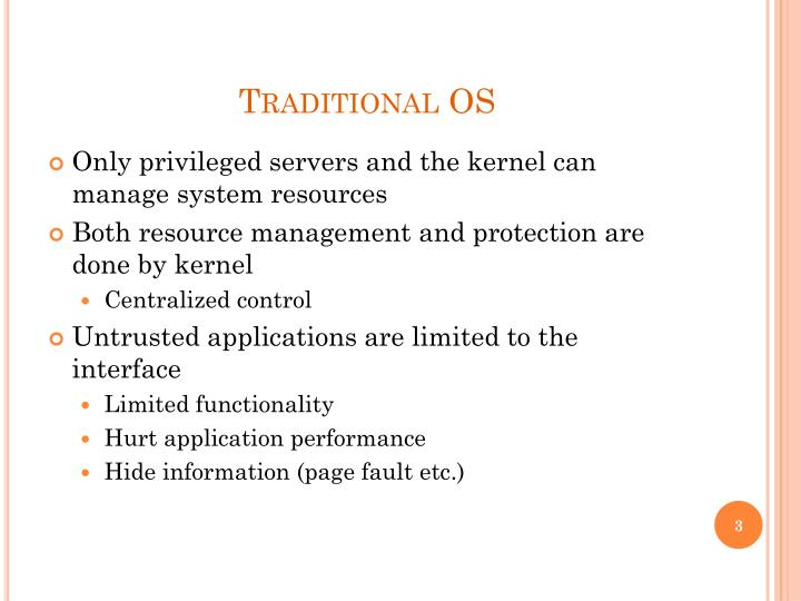 Traditional OS