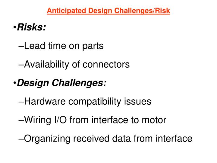 Anticipated Design Challenges/Risk
