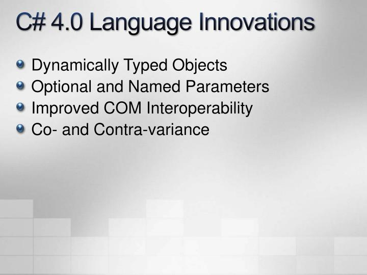 C# 4.0 Language Innovations