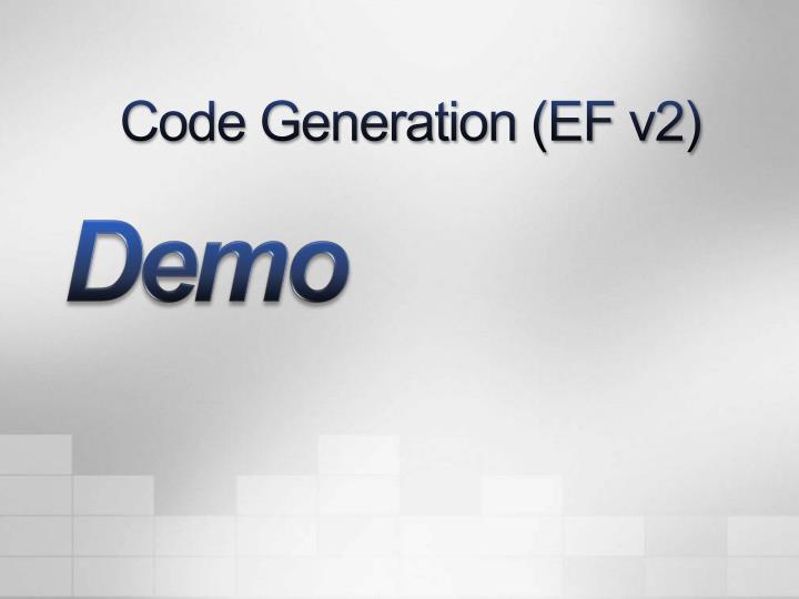 Code Generation (EF v2)