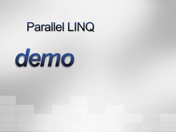 Parallel LINQ