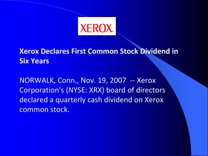 Xerox Declares First Common Stock Dividend in Six Years