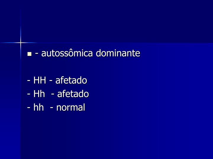 - autossômica dominante
