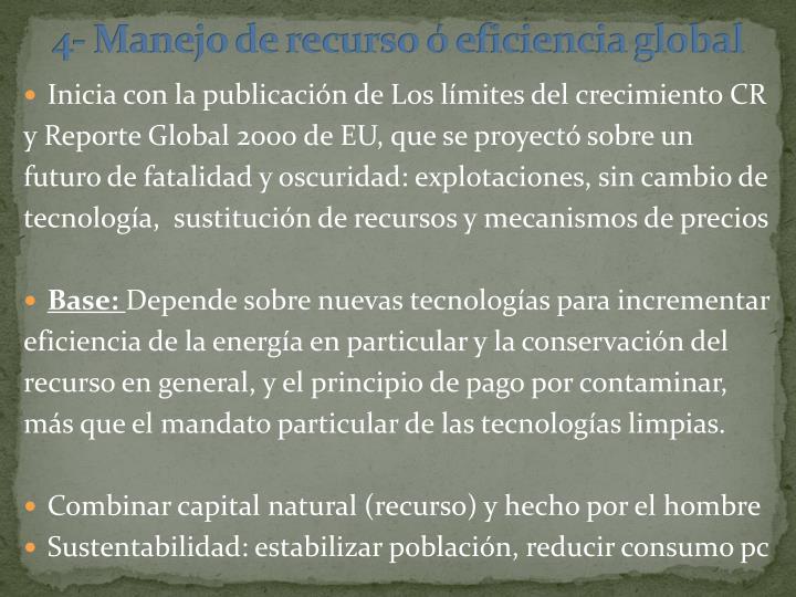 4- Manejo de recurso ó eficiencia global