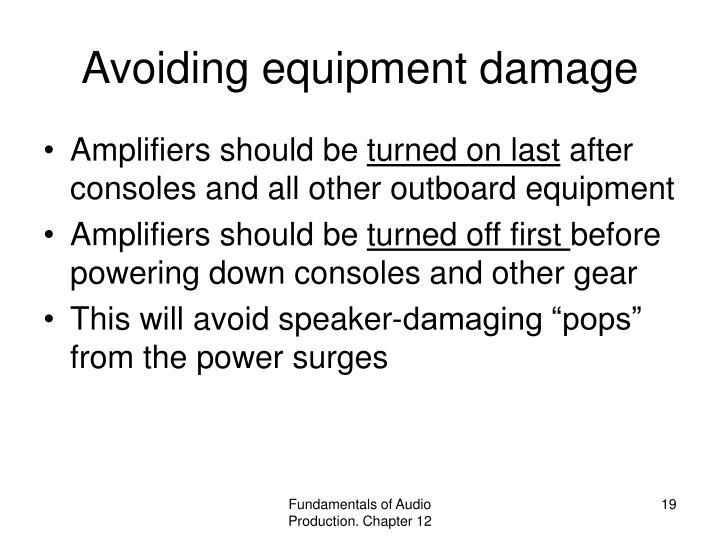Avoiding equipment damage