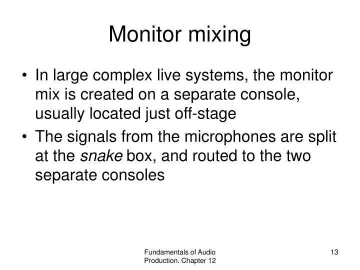Monitor mixing
