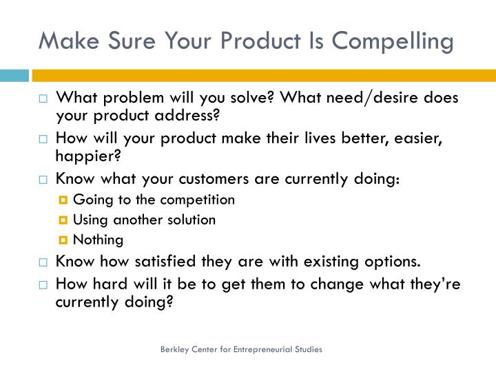 Make Sure Your Product Is Compelling