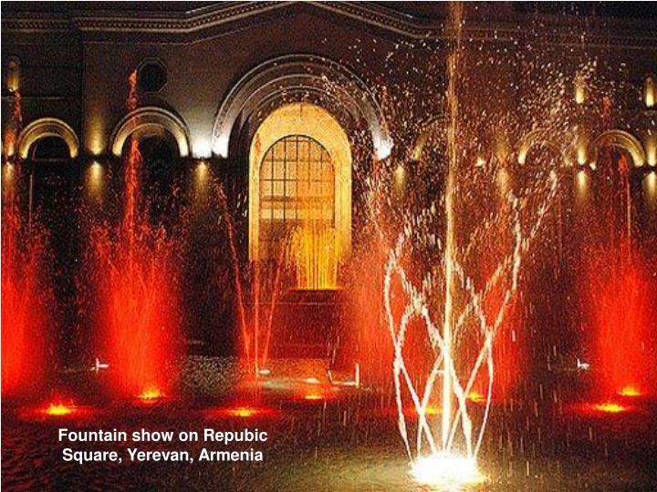 Fountain show on Repubic Square, Yerevan, Armenia