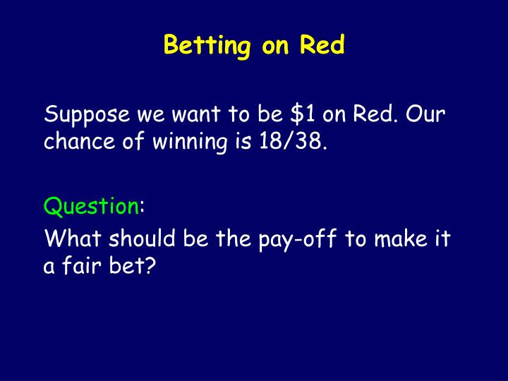 Betting on Red