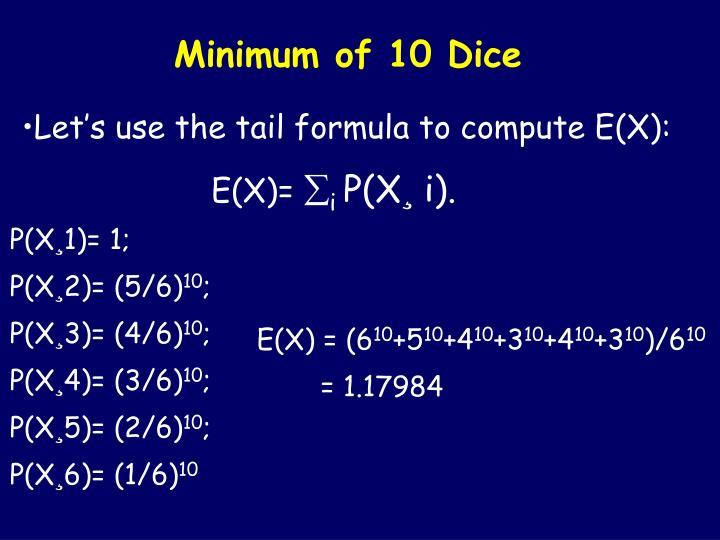 Minimum of 10 Dice