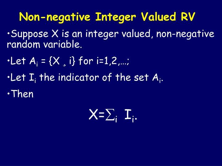 Non-negative Integer Valued RV