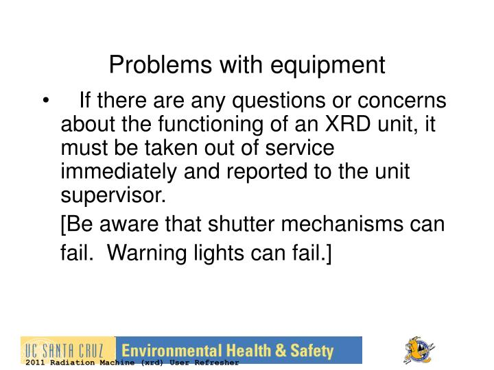 Problems with equipment