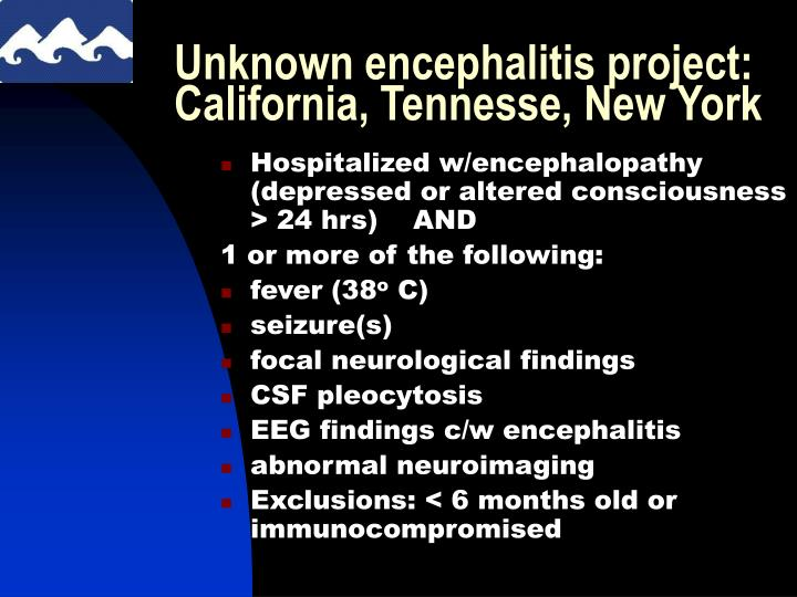 Unknown encephalitis project: California, Tennesse, New York